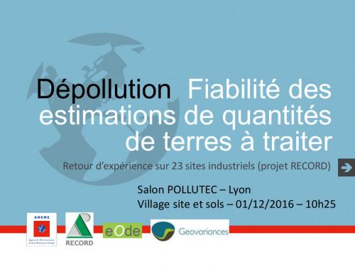 Etude Record – Retour d'expérience sur les méthodes d'estimation des quantités de terres à dépolluer – Exposé à la journée Record le 29 septembre 2016 à Paris et débat au salon Pollutec le 1er décembre 2016 à Lyon